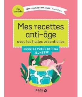 Livre : Mes recettes anti-âge avec les huiles essentielles ( J.C. Sommerard)
